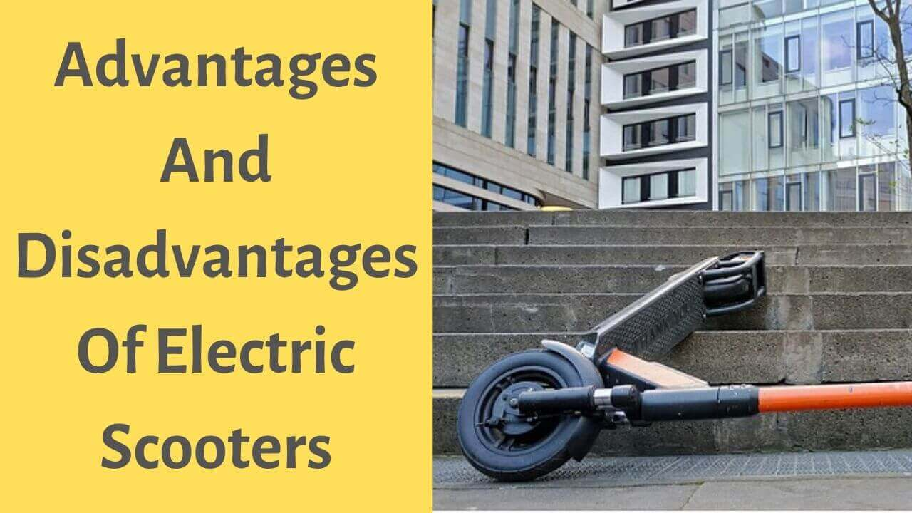 Advantages And Disadvantages Of Electric Scooter