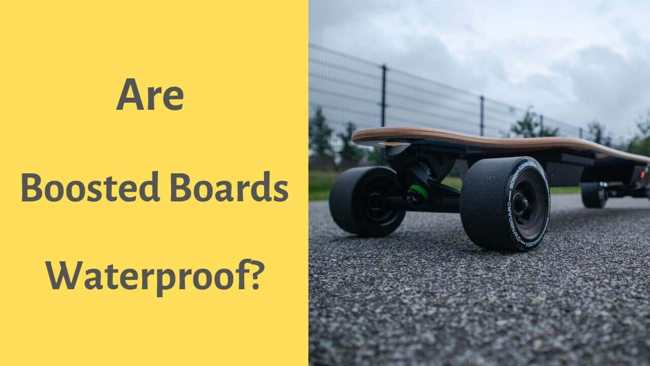 Are Boosted Boards Waterproof